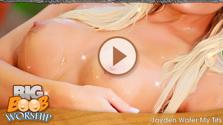 Jayden Water My Tits - Play FREE Preview Video!